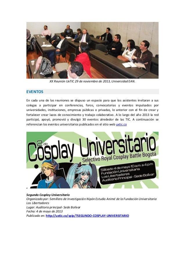 XX Reunión UxTIC 29 de noviembre de 2013, Universidad EAN.  EVENTOS En cada una de las reuniones se dispuso un espacio par...