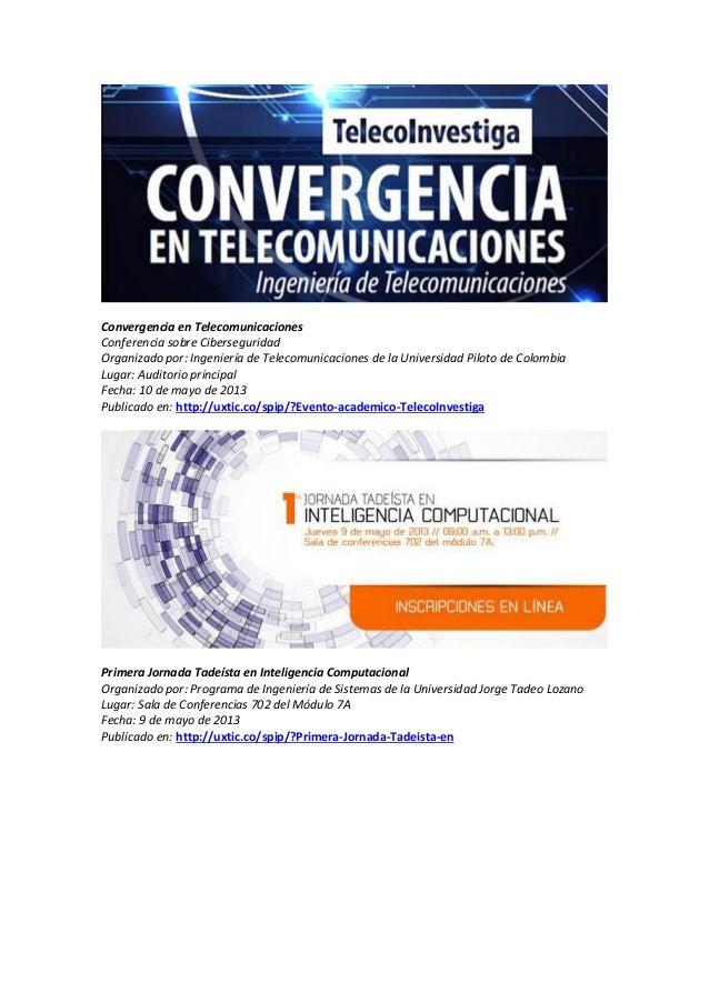 Convergencia en Telecomunicaciones Conferencia sobre Ciberseguridad Organizado por: Ingeniería de Telecomunicaciones de la...
