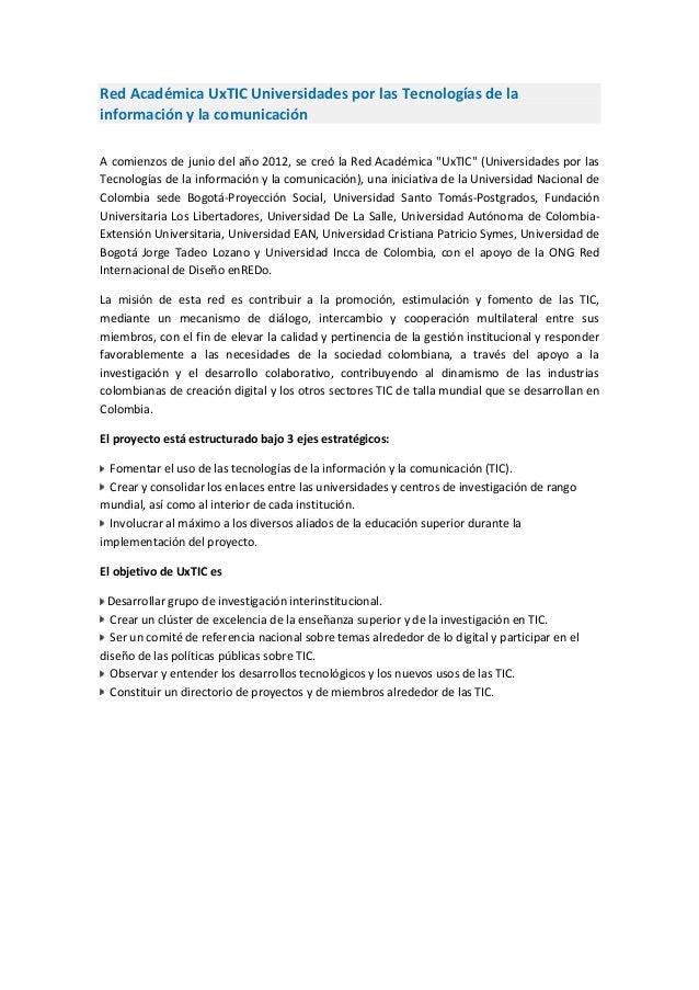 Red Académica UxTIC Universidades por las Tecnologías de la información y la comunicación A comienzos de junio del año 201...
