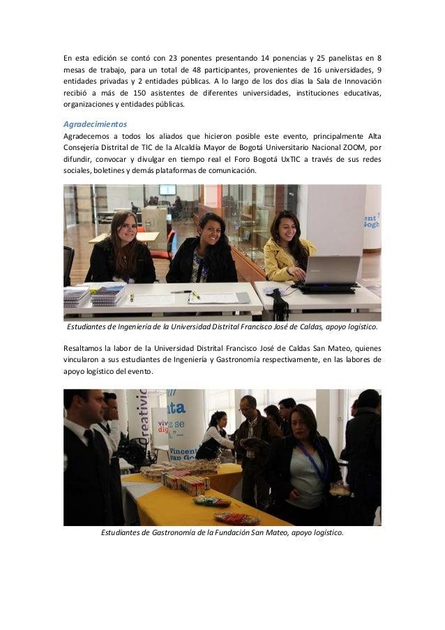 En esta edición se contó con 23 ponentes presentando 14 ponencias y 25 panelistas en 8 mesas de trabajo, para un total de ...