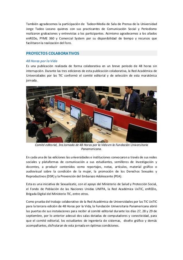 También agradecemos la participación de Tadeo+Media de Sala de Prensa de la Universidad Jorge Tadeo Lozano quienes con sus...