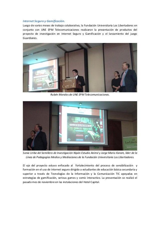 Internet Seguro y Gamificación. Luego de varios meses de trabajo colaborativo, la Fundación Universitaria Los Libertadores...