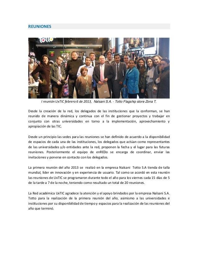 REUNIONES  I reunión UxTIC febrero 6 de 2013, Nalsani S.A. - Totto Flagship store Zona T. Desde la creación de la red, los...