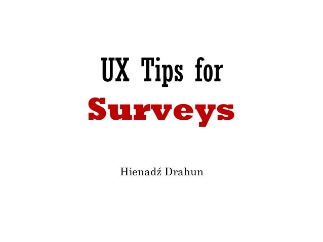 UX Tips for  Surveys  Hienadź Drahun