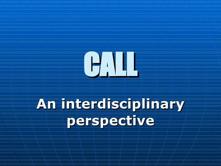 CALL An interdisciplinary perspective