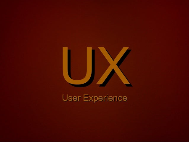 UXUser Experience
