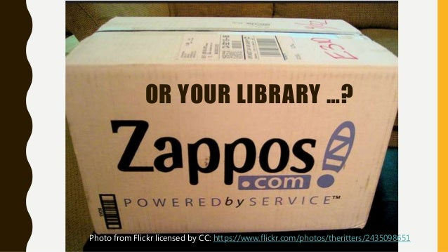 OR YOUR LIBRARY …? Photo from Flickr licensed by CC: https://www.flickr.com/photos/theritters/2435098651