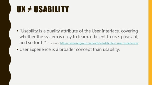 """UX ≠ USABILITY • """"Usability is a quality attribute of the User Interface, covering whether the system is easy to learn, ef..."""