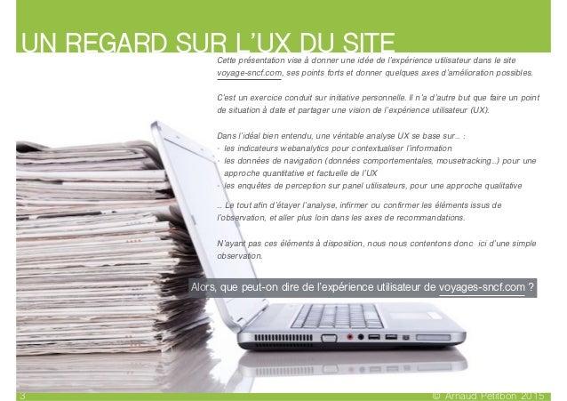 UN REGARD SUR L'UX DU SITE © Arnaud Petitbon 20153 Cette présentation vise à donner une idée de l'expérience utilisateur d...