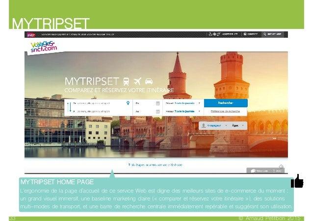 MYTRIPSET © Arnaud Petitbon 201533 MYTRIPSET HOME PAGE L'ergonomie de la page d'accueil de ce service Web est digne des me...