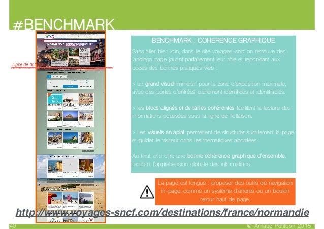© Arnaud Petitbon 201540 #BENCHMARK BENCHMARK : COHERENCE GRAPHIQUE Sans aller bien loin, dans le site voyages-sncf on ret...