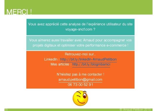 MERCI ! © Arnaud Petitbon 201555 Vous avez apprécié cette analyse de l'expérience utilisateur du site voyage-sncf.com ? Re...
