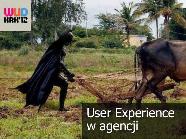 User Experiencew agencji