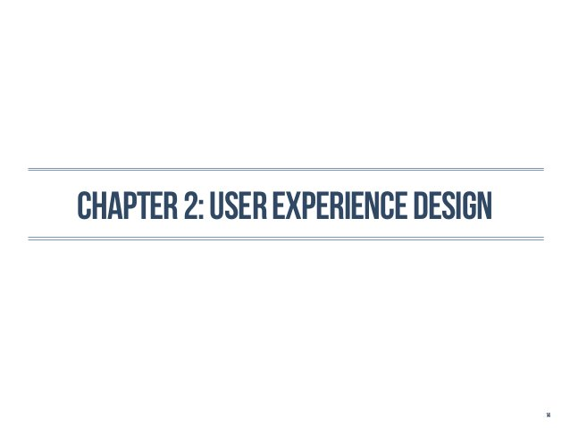 CHAPTER 2: user experience design                                    14