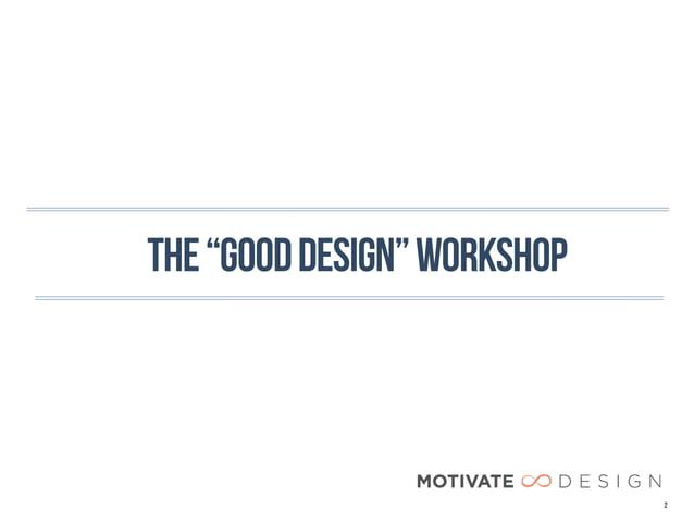 """THE """"GOOD DESIGN"""" WORKSHOP                             2"""