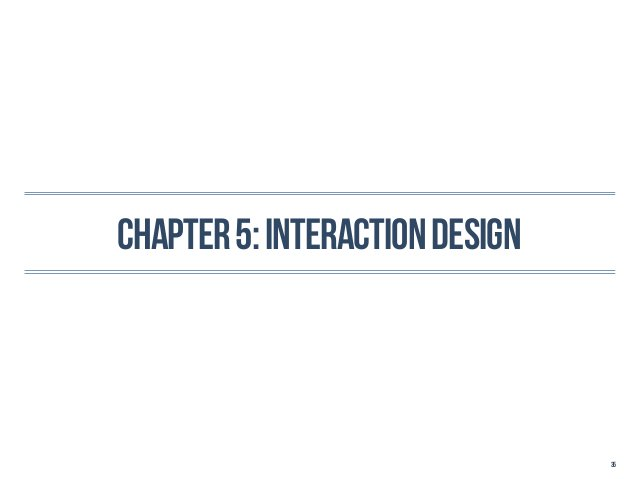 Chapter 5: interaction design                                35