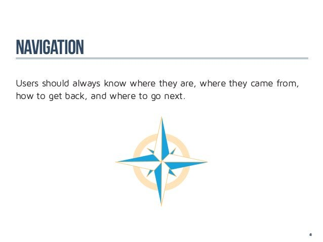 navigationUsers should always know where they are, where they came from,how to get back, and where to go next.            ...