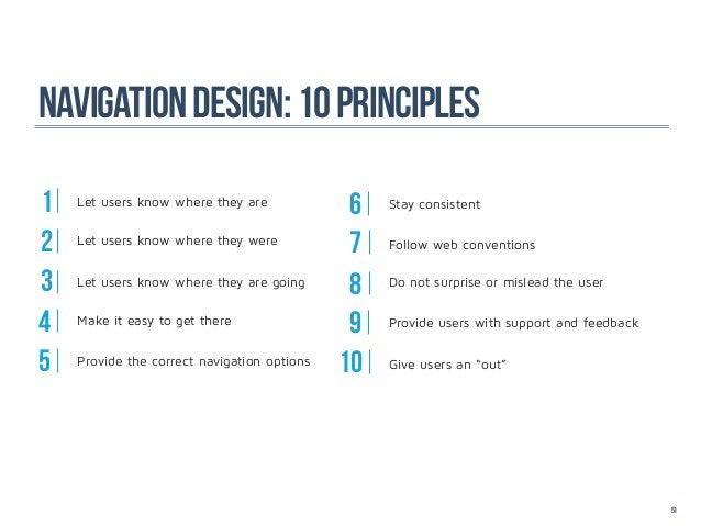 Navigation design: 10 principles1   Let users know where they are                                              6   Stay c...