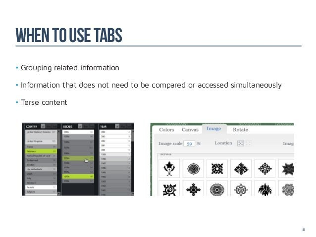 WHEN TO USE TABS•Grouping related information•Information that does not need to be compared or accessed simultaneously•...