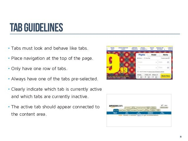 TAB GUideLineS•Tabs must look and behave like tabs.•Place navigation at the top of the page.•Only have one row of tabs....