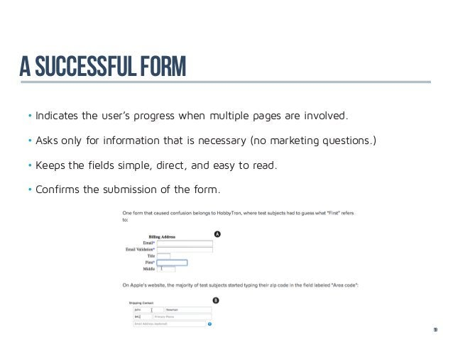 a successful form•Indicates the user's progress when multiple pages are involved.•Asks only for information that is nece...