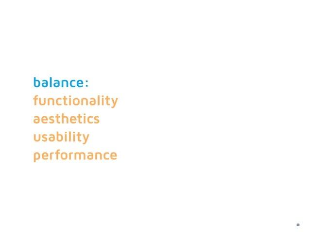 balance:functionalityaestheticsusabilityperformance                68