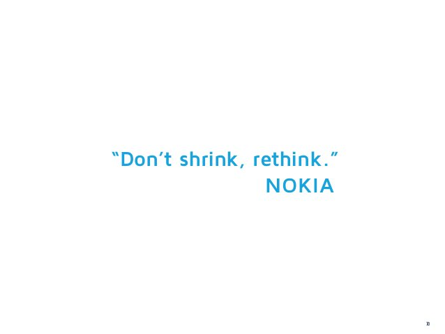 """Don't shrink, rethink.""                NOKIA                           70"