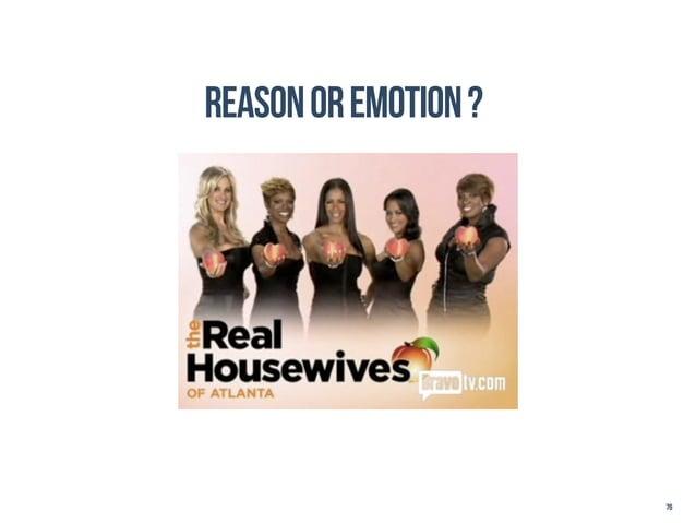 REASON OR EMOTION ?                             76