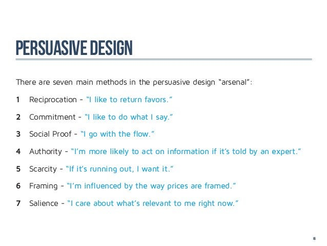 """PERSUASIVE designThere are seven main methods in the persuasive design """"arsenal"""":1 Reciprocation - """"I like to return favo..."""