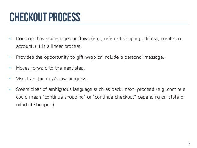 CHECKOUT PROCESS• Does not have sub-pages or flows (e.g., referred shipping address, create an    account.) It is a lin...