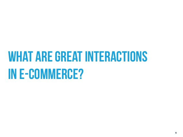 what are GREAT INTERACTIONSIN E-COMMERCE?                              96