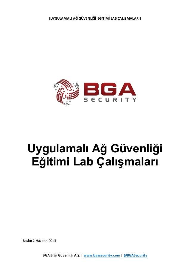 [UYGULAMALI AĞ GÜVENLİĞİ EĞİTİMİ LAB ÇALIŞMALARI] BGA Bilgi Güvenliği A.Ş. | www.bgasecurity.com | @BGASecurity Uygulamalı...