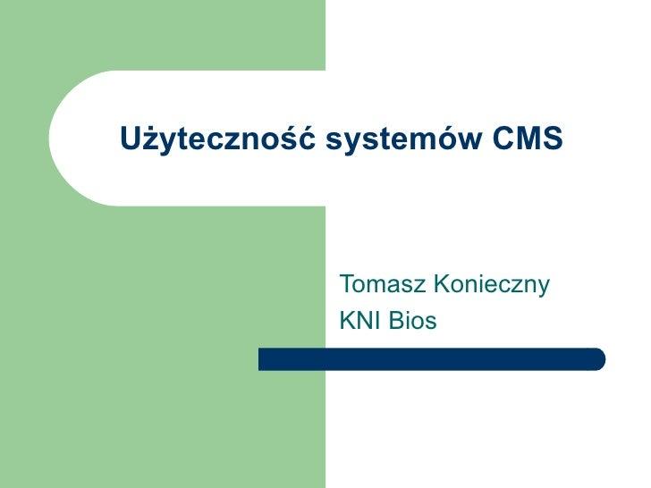 Użyteczność systemów CMS Tomasz Konieczny KNI Bios