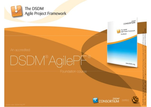 TheAPMG-InternationalAgileProjectManagementandSwirlDevicelogoisatrademarkofTheAPMGroupLimited. DSDM,Atern,AgilePM,AgilePgM...