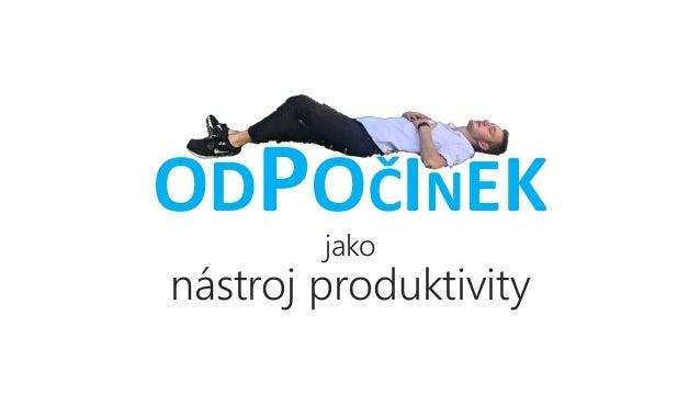 ODPOČINEK jako nástroj produktivity