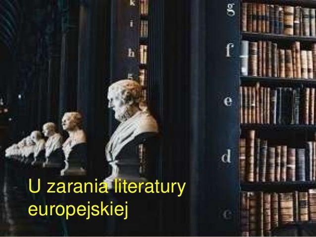 U Zarania Literatury Europejskiej