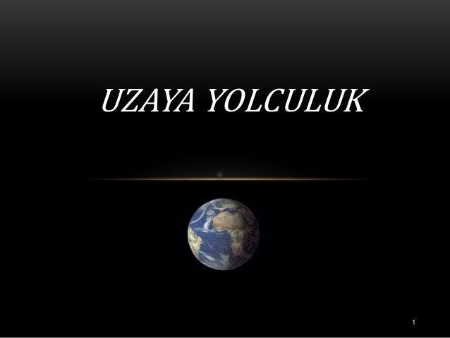 UZAYA YOLCULUK 1