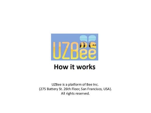 UZBee is a platform of Bee Inc. (275 Battery St. 26th Floor, San Francisco, USA). All rights reserved.