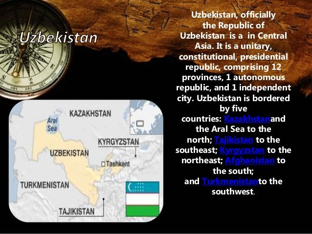 Uzbekistan, officially  the Republic of  Uzbekistan is a in Central  Asia. It is a unitary,  constitutional, presidential ...