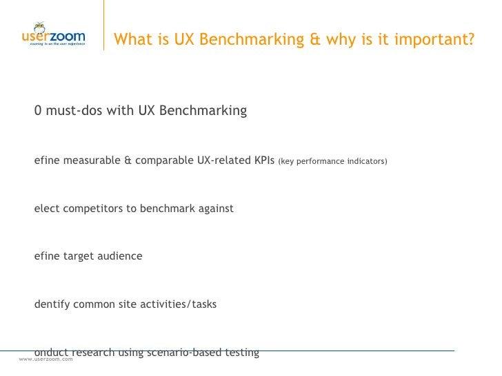 What is UX Benchmarking & why is it important?  <ul><li>10 must-dos with UX Benchmarking </li></ul><ul><li>Define measurab...