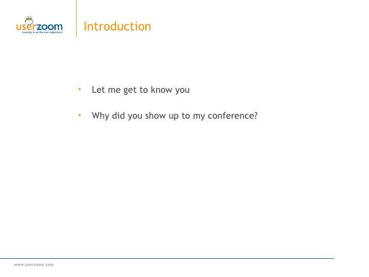 Introduction <ul><ul><li>Let me get to know you </li></ul></ul><ul><ul><li>Why did you show up to my conference? </li></ul...