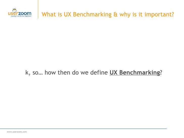 What is UX Benchmarking & why is it important?  Ok, so… how then do we define  UX Benchmarking ?