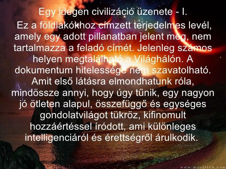 Egy idegen civilizáció üzenete - I. Ez a földlakókhoz címzett terjedelmes levél, amely egy adott pillanatban jelent meg, n...