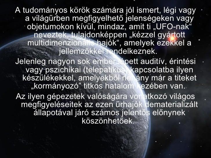 <ul><li>A tudományos körök számára jól ismert, légi vagy a világűrben megfigyelhető jelenségeken vagy objetumokon kívül, m...
