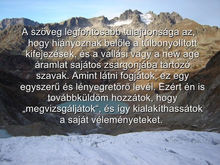 <ul><li>A szöveg legfontosabb tulajdonsága az, hogy hiányoznak belőle a túlbonyolított kifejezések, és a vallási vagy a ne...