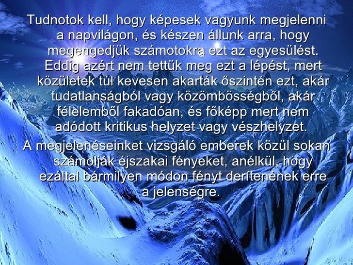 <ul><li>Tudnotok kell, hogy képesek vagyunk megjelenni a napvilágon, és készen állunk arra, hogy megengedjük számotokra ez...