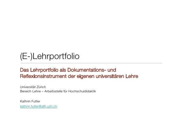 (E-)Lehrportfolio Das Lehrportfolio als Dokumentations- und Reflexionsinstrument der eigenen universitären Lehre Universitä...