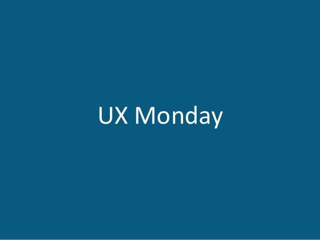 UX Monday