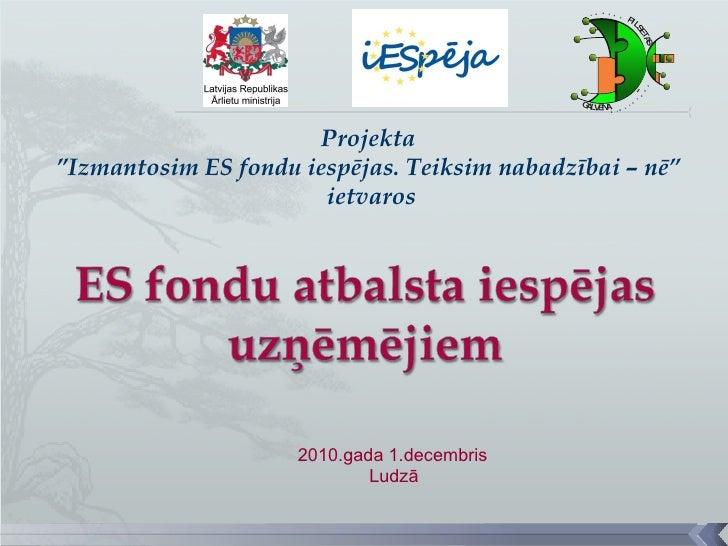 """2010.gada 1.decembris  Ludzā Projekta  """" Izmantosim ES fondu iespējas. Teiksim nabadzībai – nē""""   ietvaros"""
