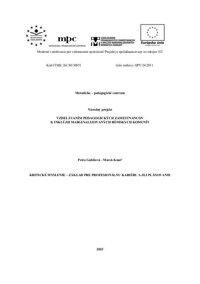 Moderné vzdelávanie pre vedomostnú spoločnosť/Projekt je spolufinancovaný zo zdrojov EÚ Kód ITMS: 26130130051 číslo zmluvy:...